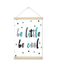 Be Little Be Cool Art Hanging Picture