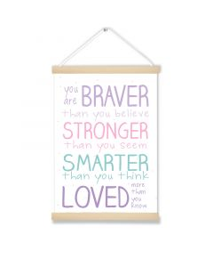 You are Braver Pinks  Art Hanging Picture