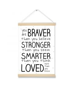 Your are Braver Art Hanging Picture
